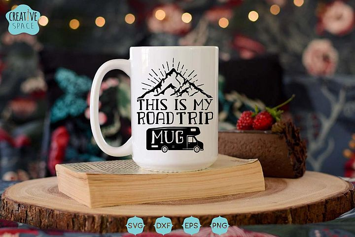 Road Trip Mug Svg, Camping Mug Svg