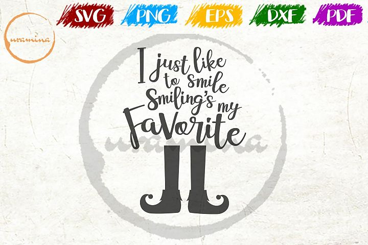 I just like to smile smiling is my favorite SVG PDF PNG