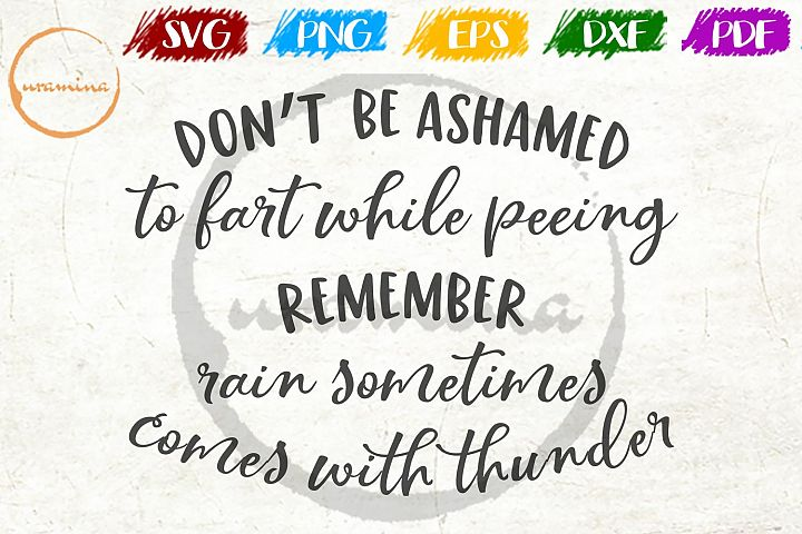 Do Not Be Ashamed To Fart Bathroom SVG PDF PNG