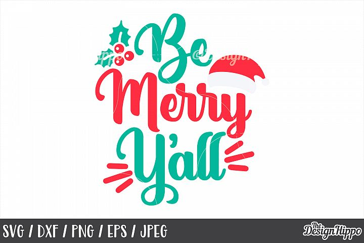 Be Merry Yall SVG, Christmas Santa Hat, Mistletoe, PNG, DXF