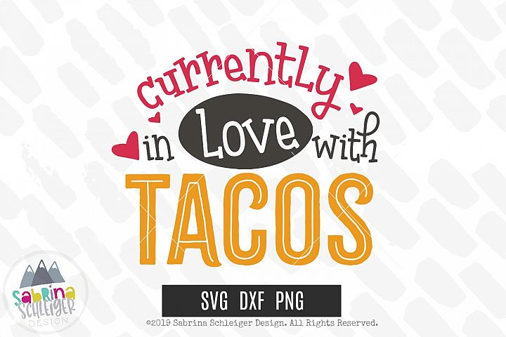 Currently in Love With Tacos SVG Cut File