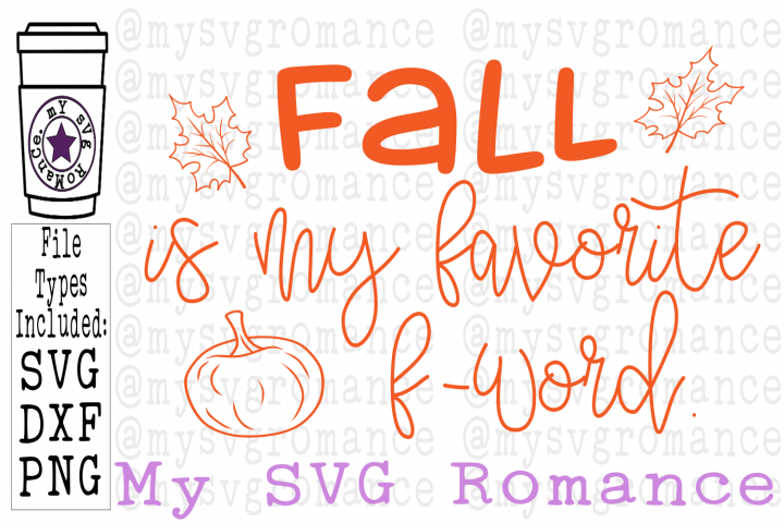 Fall Is My Favorite F Word SVG DXF PNG