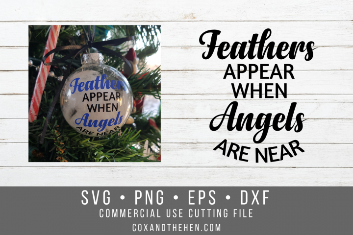Feathers Appear when Angels are Near SVG - memorial ornament