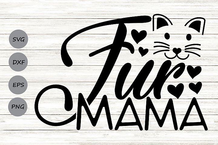 Fur Mama Svg, Cat Mom, Cat Lover Svg, Pet Mom Svg, Mom Life.