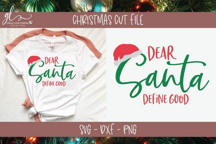 Dear Santa Define Good - Christmas SVG Cut File