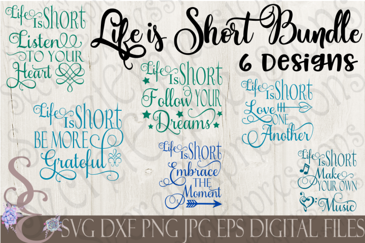 Life is Short Bundle 6 Designs