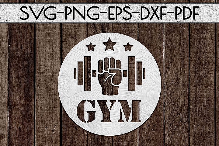 Gym Sign Paper Cut Template, Workout, Fitness SVG, PDF, DXF