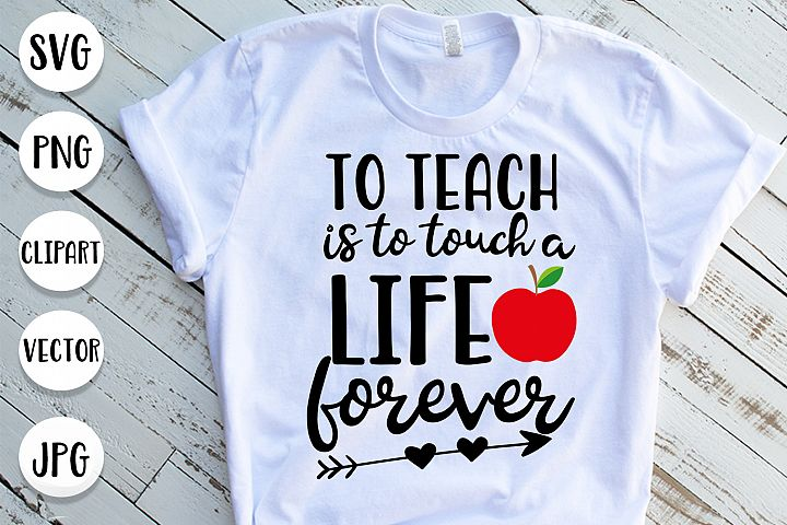 To teach is to touch life forever - Svg for teachers
