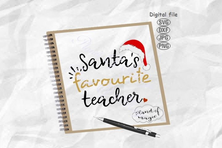 Santa Teacher Svg, Santas Favourite Teacher Svg,Teacher Svg