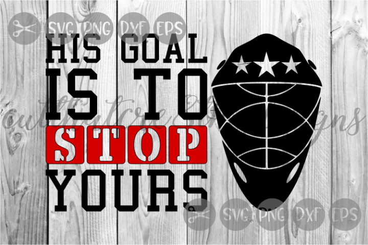His Goal, Hockey, Goalie, Sports, Mask, Cut File, SVG.