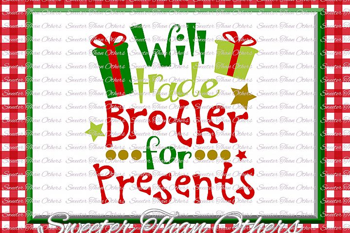 Will trade Brother for Presents Svg, Christmas svg, Santa