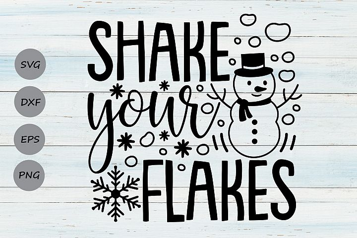 Shake Your Flakes Svg, Christmas Svg, Snowman Svg, Winter.