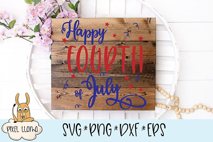 Happy Fourth Of July Wood Sign SVG Cut File