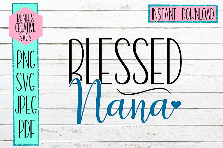 Blessed Nana W/ Heart | Nana SVG | SVG Cutting File