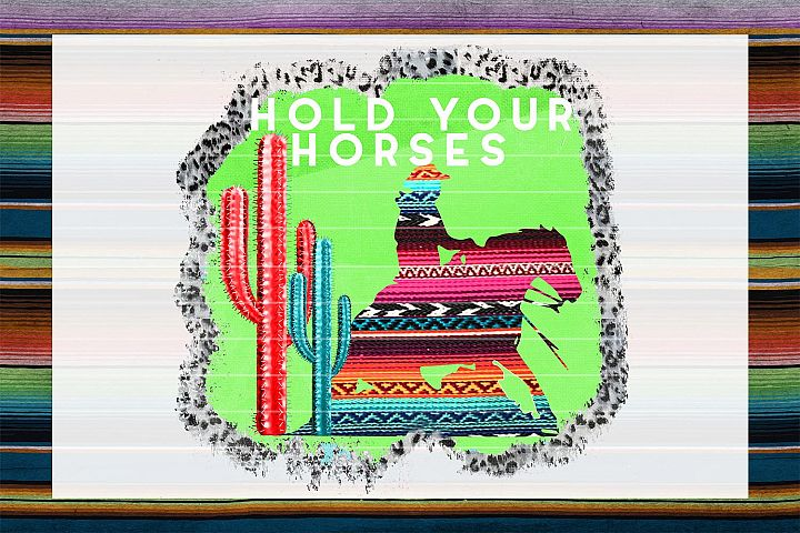 Hold Your Horses Sublimation Digital Download