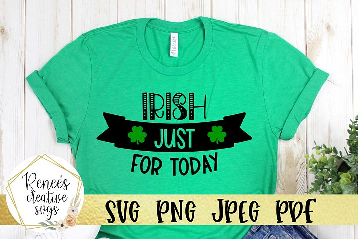 Irish Just For Today|St. Patricks Day|SVG File
