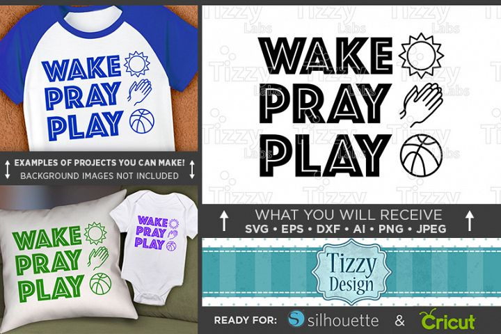 Wake Pray Play SVG - Kids Religious Shirt Design SVG - 1091