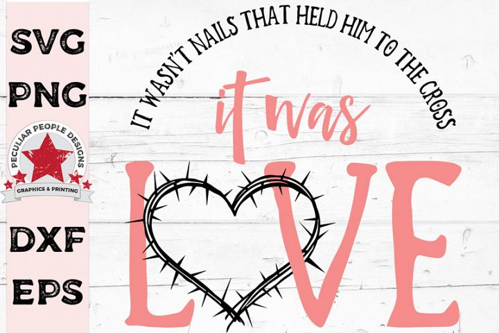 It Was Love SVG Christian Faith Crown of Thorns Heart