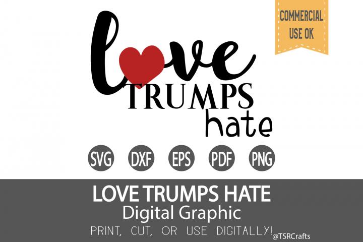 Love Trumps Hate svg cut file