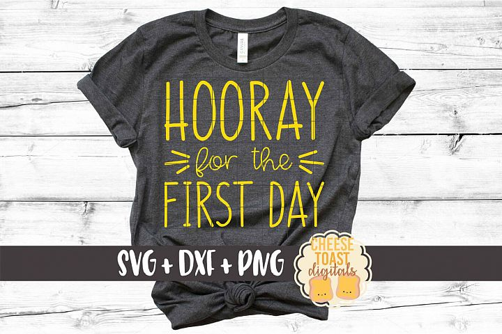 Hooray For the First Day - Back to School SVG PNG DXF Files