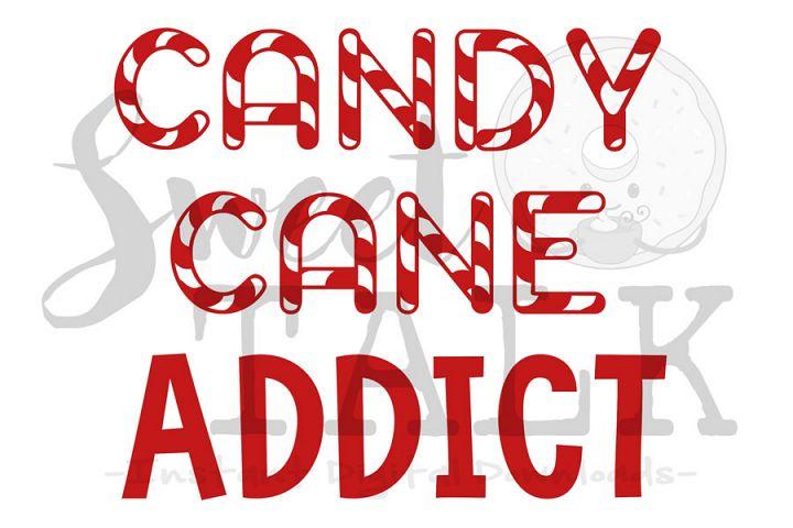 Candy Cane Addict-svg digital download