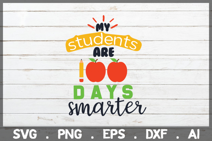 SALE! My students are 100 Days smarter svg