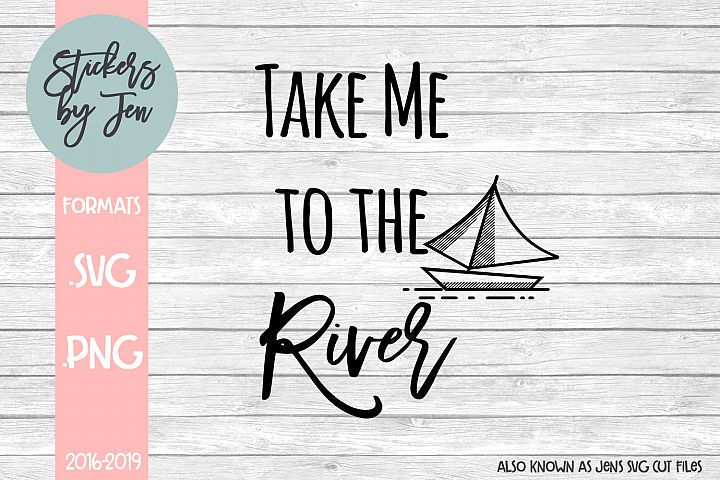 Take Me to the River SVG Cut File