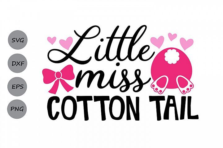 Little Miss Cotton Tail Svg, Easter Svg, Easter Bunny Svg.