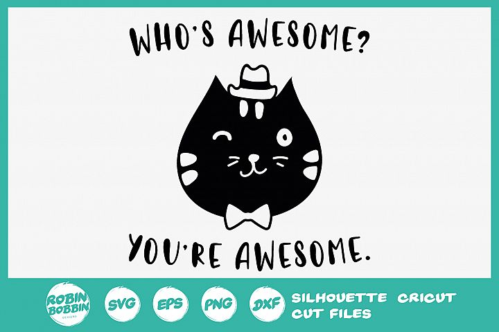 Whos Awesome? Youre Awesome SVG - Cat Lover SVG