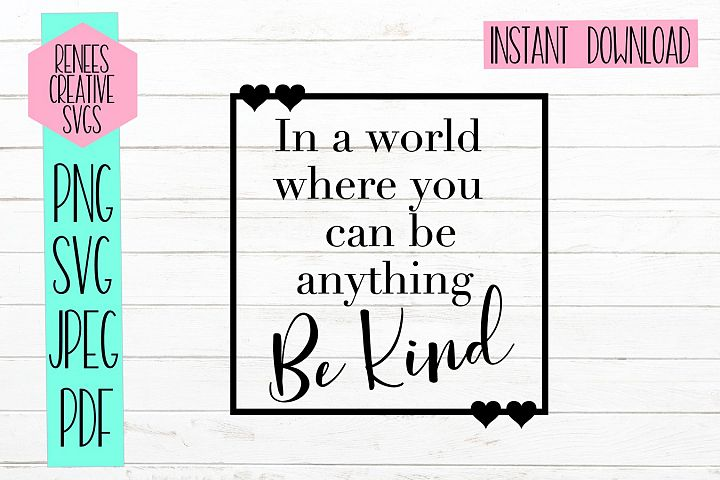 In a world where you can be anything, Be kind|Quote SVG |