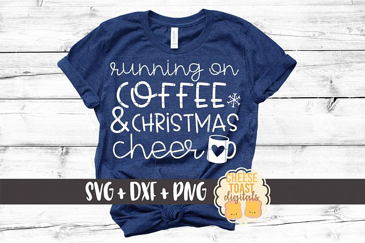 Running On Coffee and Christmas Cheer- SVG PNG DXF Cut Files