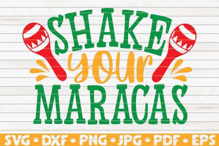 Shake your maracas SVG | Cinco de Mayo