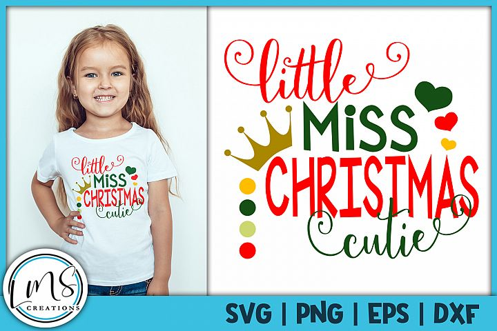 Little Miss Christmas Cutie SVG, PNG, EPS, DXF