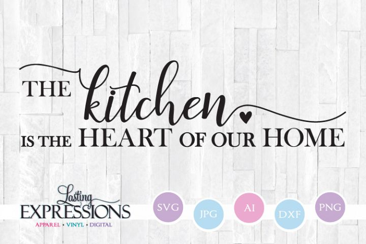 Kitchen is the heart of our home SVG Quote