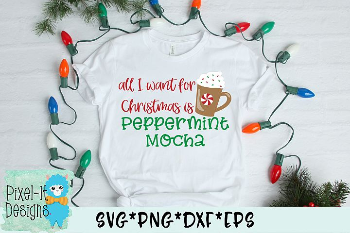 All I Want For Christmas Is Peppermint Mocha SVG Cut File