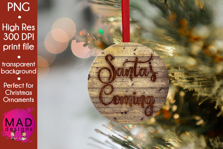 Santas Coming - Rustic Wood Slice Christmas Ornament