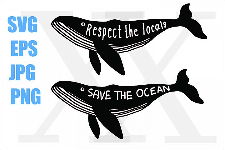 Whale Save The Ocean - Respect The locals - SVG-EPS-JPG-PNG