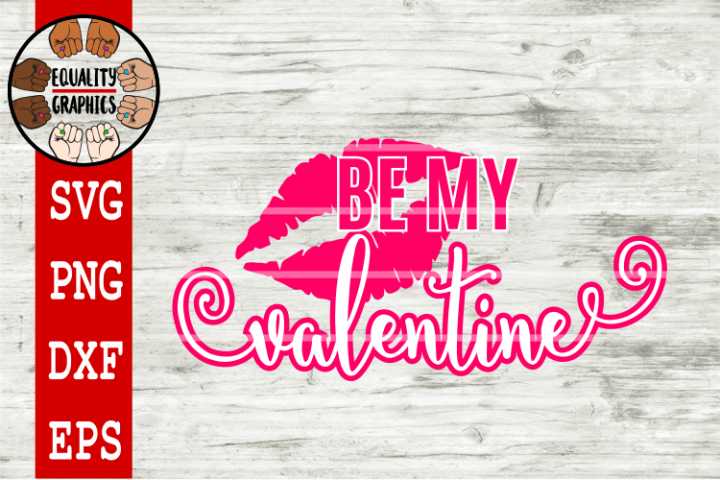 Be my Valentine SVG | DXF | PNG | EPS