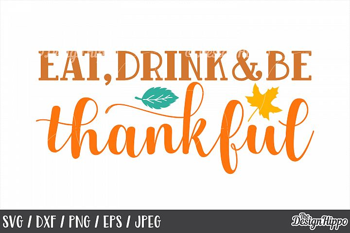 Fall, SVG, Eat Drink and Be Thankful, Thanksgiving, Farm PNG