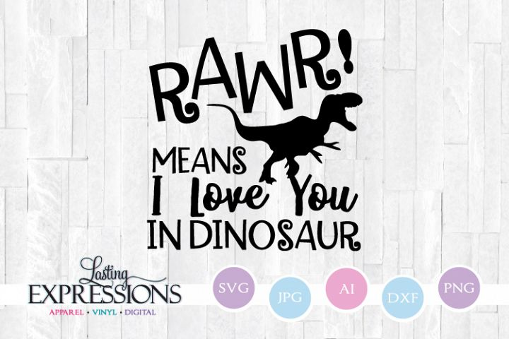 Rawr Means I love you in Dinosaur // SVG Quote Dino Clipart