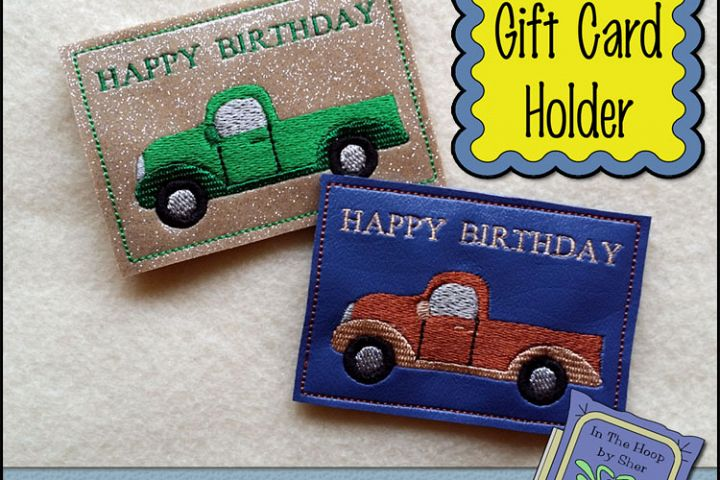 ITH Vintage Truck Gift Card Holder - Birthday Gift Card Holder - Machine Embroidery