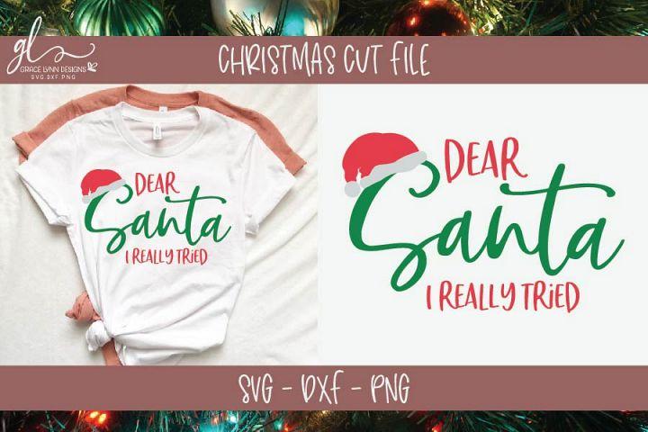 Dear Santa I Really Tried - Christmas SVG Cut File