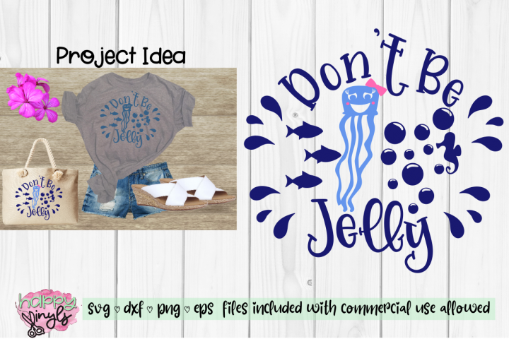 Dont Be Jelly - A Beach SVG