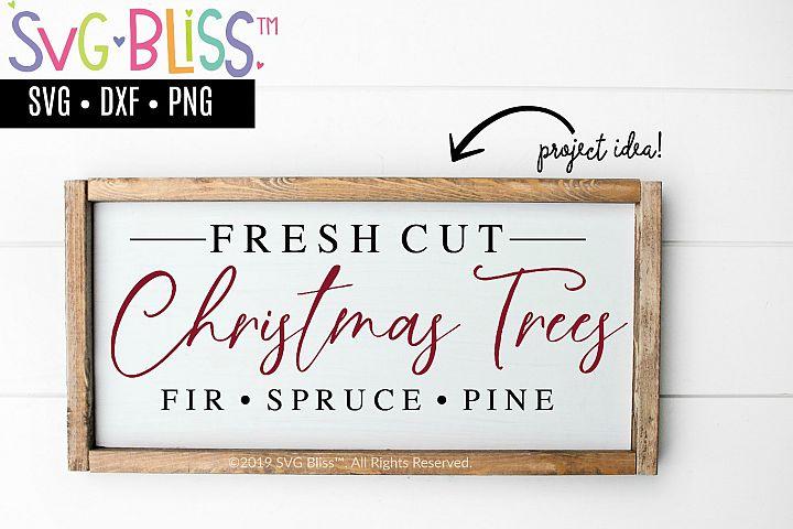 Fresh Cut Christmas Trees SVG Cut File- Christmas Sign SVG