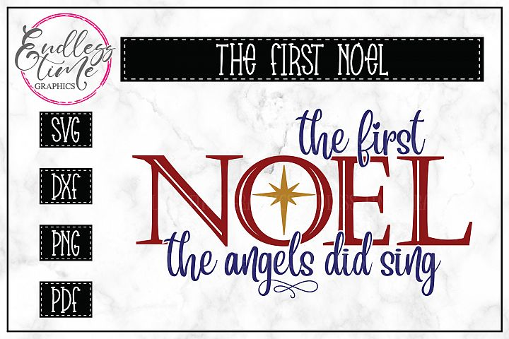 The First Noel - A Christmas SVG Cut File For Crafters