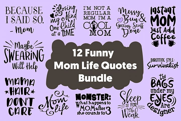 12 Funny Mom Life Quotes Cut Files Bundle SVG DXF PNG PDF JP