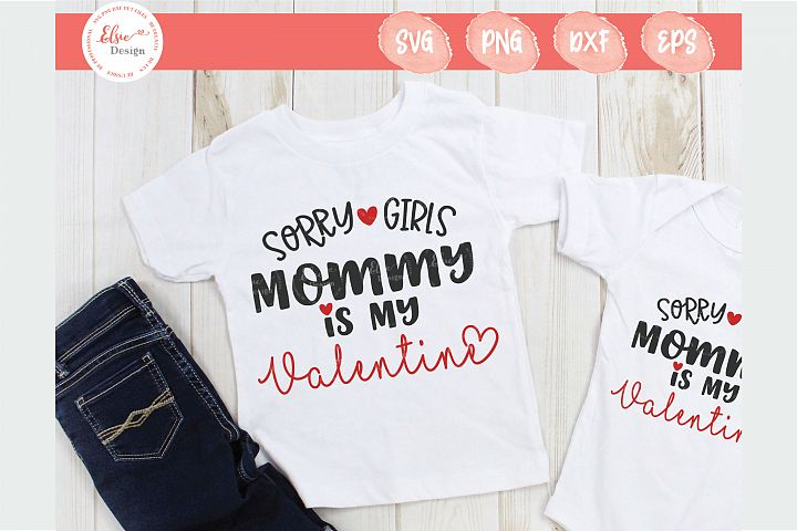 Sorry Girls Mommy Is My Valentine SVG Cut Files