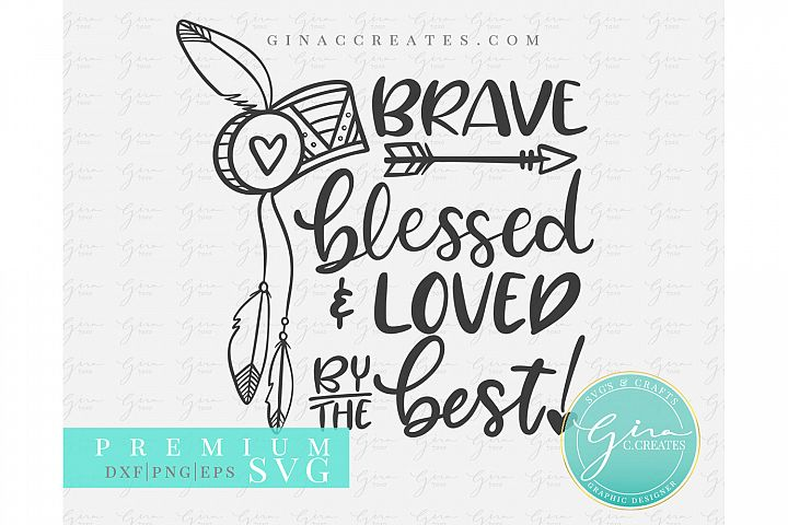 Brave, Blessed & Loved by the Best, Feather Headdress SVG