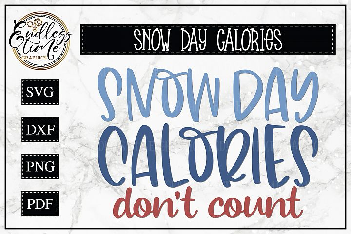Snow Day Calories Dont Count - A Funny SnowDay SVG