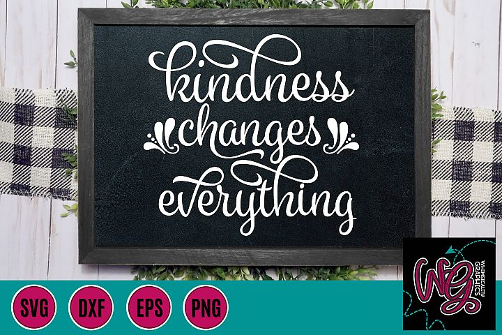 Kindness Changes Everything SVG, DXF, PNG, EPS